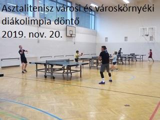 Asztalitenisz városi és városkörnyéki diákolimpia döntő  2019. nov. 20.